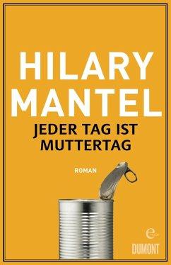 Jeder Tag ist Muttertag (eBook, ePUB) - Mantel, Hilary