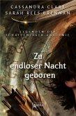 Zu endloser Nacht geboren / Legenden der Schattenjäger-Akademie Bd.9 (eBook, ePUB)
