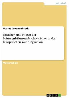 Ursachen und Folgen der Leistungsbilanzungleichgewichte in der Europäischen Währungsunion (eBook, PDF)