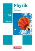 Physik - Neue Ausgabe 7./8. Schuljahr - Berlin/Brandenburg - Arbeitsheft