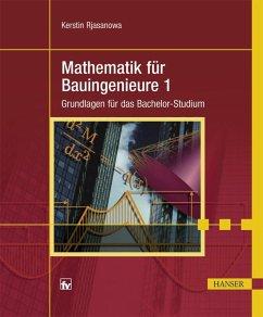 Mathematik für Bauingenieure 1 (eBook, PDF) - Rjasanowa, Kerstin