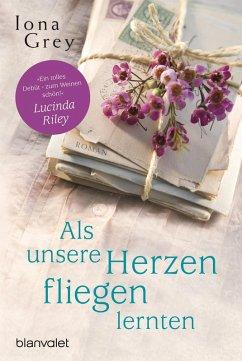 Als unsere Herzen fliegen lernten (eBook, ePUB) - Grey, Iona