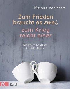 Zum Frieden braucht es zwei, zum Krieg reicht einer (eBook, ePUB) - Voelchert, Mathias