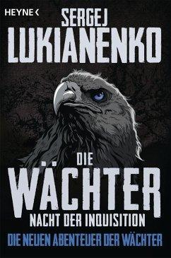 Nacht der Inquisition / Die Wächter Bd.3 (eBook, ePUB) - Lukianenko, Sergej