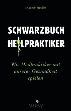Unheilpraktiker (eBook, ePUB) - Mueller, Anousch