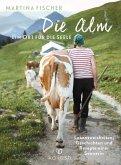 Die Alm - Ein Ort für die Seele (eBook, ePUB)
