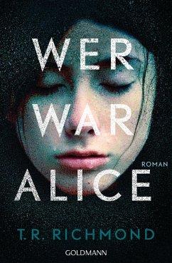 Wer war Alice (eBook, ePUB) - Richmond, T. R.
