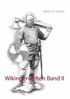 Wikingerwelten Band II - Grimm, Rainer W.
