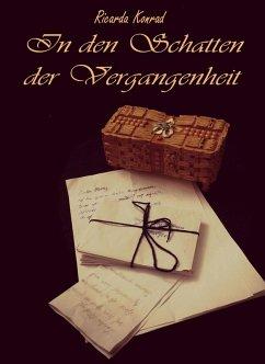 In den Schatten der Vergangenheit (eBook, ePUB) - Konrad, Ricarda