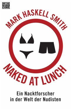 Naked at Lunch (eBook, ePUB) - Smith, Mark Haskell