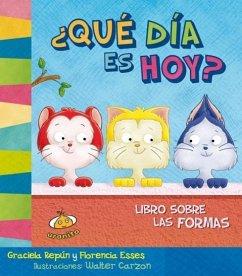 Que Dia Es Hoy? Libro Sobre Las Formas - Repun, Graciela