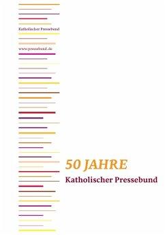 50 Jahre Katholischer Pressebund