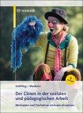 Der Clown in der sozialen und pädagogischen Arbeit