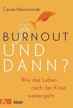 Burnout - und dann? (eBook, ePUB) - Kleinschmidt, Carola