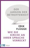 Der Jargon der Betroffenheit (eBook, ePUB)