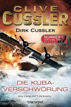 Die Kuba-Verschwörung / Dirk Pitt Bd.23 (eBook, ePUB) - Cussler, Clive; Cussler, Dirk