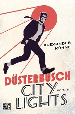 Düsterbusch City Lights / Düsterbusch Bd.1 (eBook, ePUB) - Kühne, Alexander
