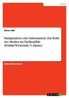 Manipulation oder Information? Zur Rolle der Medien im Tarifkonflikt (Politik/Wirtschaft, 9. Klasse)