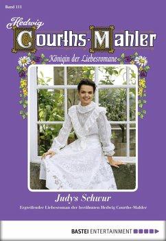 Judys Schwur / Hedwig Courths-Mahler Bd.111 (eBook, ePUB) - Courths-Mahler, Hedwig