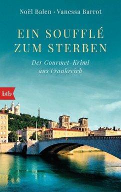 Ein Soufflé zum Sterben / Gourmet-Krimi Bd.1 (eBook, ePUB) - Balen, Noël; Barrot, Vanessa