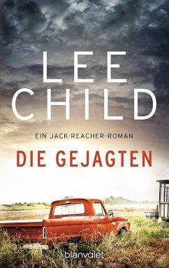 Die Gejagten / Jack Reacher Bd.18 (eBook, ePUB) - Child, Lee