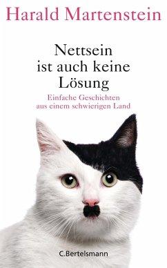 Nettsein ist auch keine Lösung (eBook, ePUB) - Martenstein, Harald
