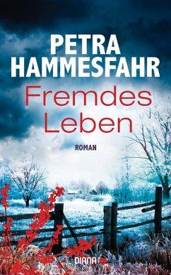 Fremdes Leben (eBook, ePUB) - Hammesfahr, Petra