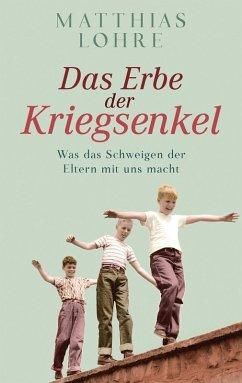 Das Erbe der Kriegsenkel (eBook, ePUB) - Lohre, Matthias