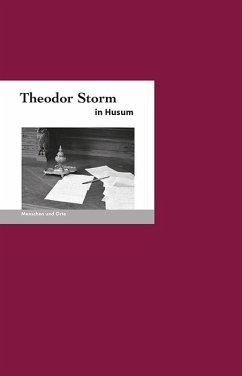 Theodor Storm in Husum - Missfeldt, Jochen; Demandt, Christian