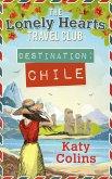Destination Chile (The Lonely Hearts Travel Club, Book 3) (eBook, ePUB)