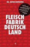 Fleischfabrik Deutschland (eBook, ePUB)