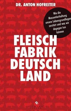 Fleischfabrik Deutschland (eBook, ePUB) - Hofreiter, Anton