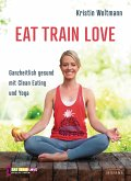 EAT TRAIN LOVE (eBook, ePUB)