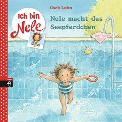 Nele macht das Seepferdchen / Ich bin Nele Bd.11 (eBook, ePUB) - Luhn, Usch