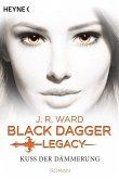 Kuss der Dämmerung / Black Dagger Legacy Bd.1 (eBook, ePUB)