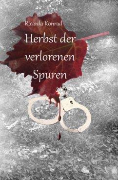 Herbst der verlorenen Spuren (eBook, ePUB) - Konrad, Ricarda