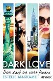 Dich darf ich nicht finden / Dark love Bd.2 (eBook, ePUB)
