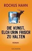 Die Kunst, Elch-Urin frisch zu halten (eBook, ePUB)