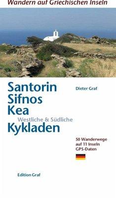 Santorin, Sifnos, Kea, Westliche & Südliche Kykladen - Graf, Dieter