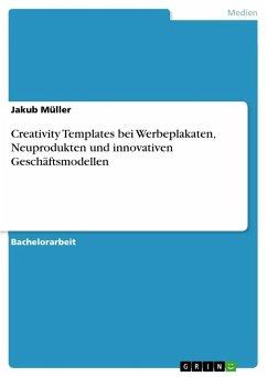 Creativity Templates bei Werbeplakaten, Neuprodukten und innovativen Geschäftsmodellen