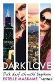 Dich darf ich nicht begehren / Dark love Bd.3 (eBook, ePUB)