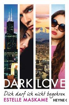 Dich darf ich nicht begehren / Dark love Bd.3 (eBook, ePUB) - Maskame, Estelle