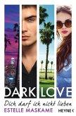 Dich darf ich nicht lieben / Dark love Bd.1 (eBook, ePUB)