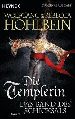 Die Templerin - Das Band des Schicksals / Die Templer Saga Bd.6 (eBook, ePUB) - Hohlbein, Wolfgang; Hohlbein, Rebecca