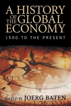 A History of the Global Economy - Baten, Joerg