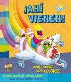 Ahi Vienen! Libro Sobre Los Colores