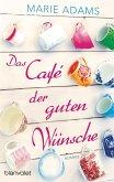 Das Café der guten Wünsche (eBook, ePUB)
