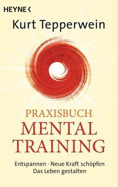 Praxisbuch Mental-Training (eBook, ePUB) - Tepperwein, Kurt