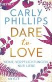 Keine Verpflichtungen, nur Liebe / Dare to love Bd.4 (eBook, ePUB)