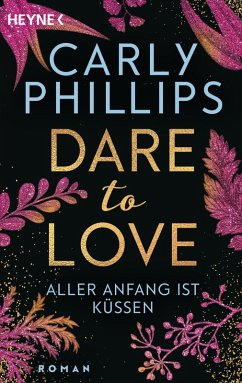 Aller Anfang ist kussen / Dare to love Bd.7